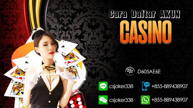 Cara Daftar Akun Casino